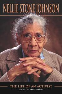 NELLIE STONE JOHNSON: THE LIFE OF AN ACTIVIST