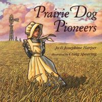 PRAIRIE DOG PIONEERS