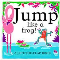 JUMP LIKE A FROG!