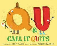 Q & U CALL IT QUITS