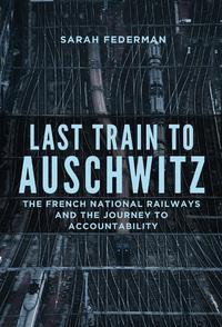 LAST TRAIN TO AUSCHWITZ
