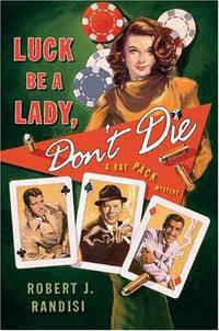 LUCK BE A LADY, DON'T DIE