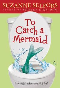 TO CATCH A MERMAID