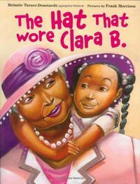 THE HAT THAT WORE CLARA B.