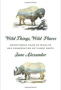WILD THINGS, WILD PLACES