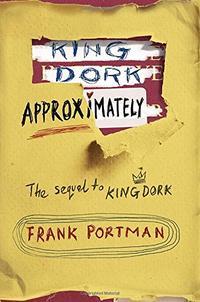 KING DORK APPROXIMATELY