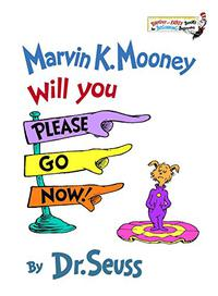 MARVIN K. MOONEY WILL YOU PLEASE GO NOW