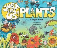JUST LIKE US! PLANTS