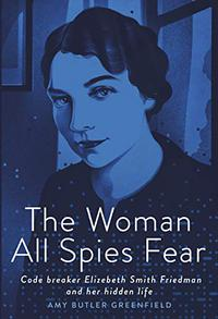 THE WOMAN ALL SPIES FEAR