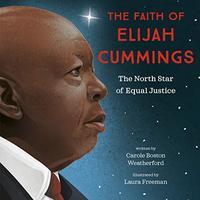 THE FAITH OF ELIJAH CUMMINGS
