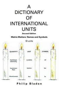 A DICTIONARY OF INTERNATIONAL UNITS
