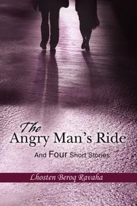 THE ANGRY MAN'S RIDE AND FOUR SHORT STORIES