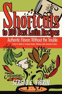 SHORTCUTS TO 100 BEST LATIN RECIPES