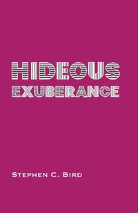 Hideous Exuberance