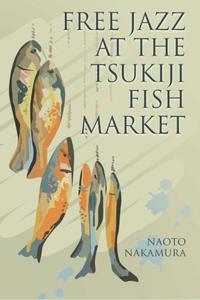 Free Jazz at the Tsukiji Fish Market