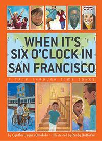WHEN IT'S SIX O'CLOCK IN SAN FRANCISCO