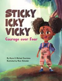STICKY ICKY VICKY COURAGE OVER FEAR