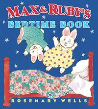MAX & RUBY'S BEDTIME BOOK