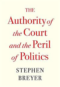 THE AUTHORITY OF THE COURT AND THE PERIL OF POLITICS