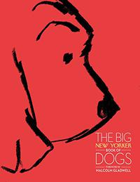 THE BIG <i>NEW YORKER</i> BOOK OF DOGS