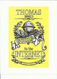 THOMAS MOORE'S GUIDE TO THE INTERNET