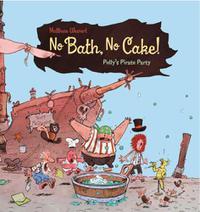 NO BATH, NO CAKE!