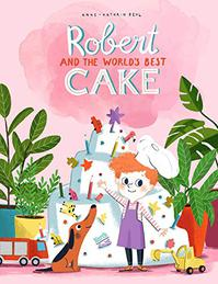 ROBERT AND THE WORLD'S BEST CAKE