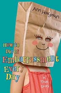 HOW TO DIE OF EMBARRASSMENT EVERY DAY