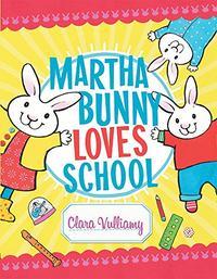 MARTHA BUNNY LOVES SCHOOL