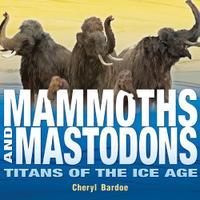 MAMMOTHS AND MASTODONS