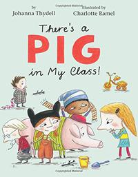 THERE'S A PIG IN MY CLASS!