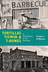 TORTILLAS, TISWIN, AND T-BONES