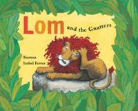 LOM AND THE GNATTERS