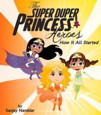 THE SUPER DUPER POWER PRINCESS HEROES