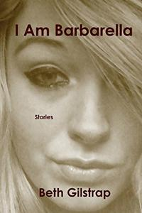 I Am Barbarella: Stories