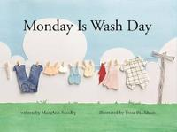 MONDAY IS WASH DAY