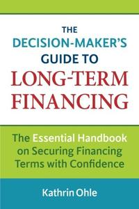 The Decision-Maker's Guide to Long-Term Financing