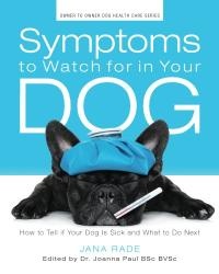 SYMPTOMS TO WATCH FOR IN YOUR DOG
