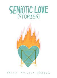 SEMIOTIC LOVE [STORIES]