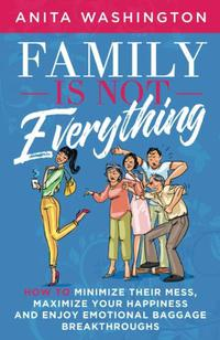 FAMILY IS NOT EVERYTHING