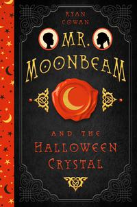 MR. MOONBEAM AND THE HALLOWEEN CRYSTAL