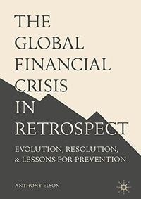 THE GLOBAL FINANCIAL CRISIS IN RETROSPECT