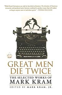 GREAT MEN DIE TWICE