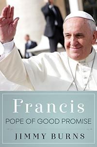 FRANCIS, POPE OF GOOD PROMISE