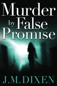 MURDER BY FALSE PROMISE