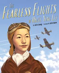 THE FEARLESS FLIGHTS OF HAZEL YING LEE