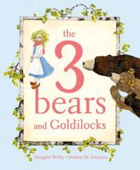 THE 3 BEARS AND GOLDILOCKS