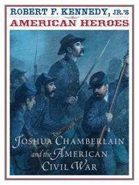 JOSHUA CHAMBERLAIN AND THE AMERICAN CIVIL WAR
