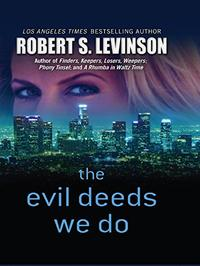 THE EVIL DEEDS WE DO