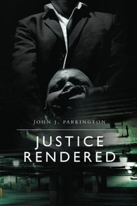 JUSTICE RENDERED